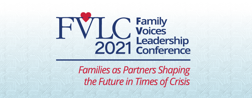 2021 Family Voices Leadership Conference